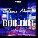 Cover:  Chico Chiquita & Alex Padden - Bailout