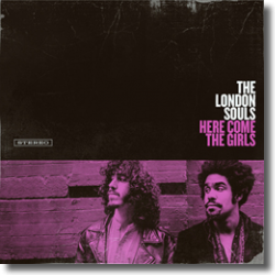 Cover: The London Souls - Here Come The Girls