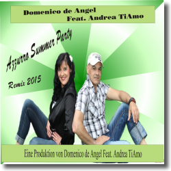 Cover: Domenico De Angel feat. Andrea TiAmo - Azzurro Summer Party (Remix 2015)