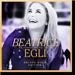 Cover: Beatrice Egli - Bis hierher und viel weiter (Gold-Edition)