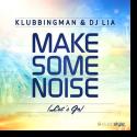 Cover:  Klubbingman & DJ Lia - Make Some Noise (Let's Go)