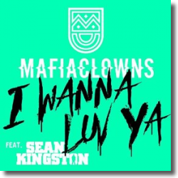 Cover: Mafia Clowns feat. Sean Kingston - I Wanna Luv Ya