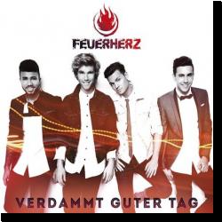 Cover: Feuerherz - Verdammt guter Tag