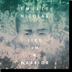 Cover: Emilie Nicolas - Like I'm A Warrior