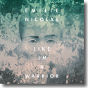 Cover:  Emilie Nicolas - Like I'm A Warrior