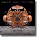 Cover: Owl City - Mobile Orchestra