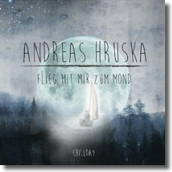 Cover: Andreas Hruska - Flieg mit mir zum Mond