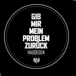 Cover: Haudegen - Gib mir mein Problem zurück
