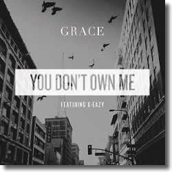 Cover: Grace feat. G-Eazy - You Don't Own Me