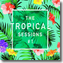 Cover:  The Tropical Sessions #1 - Various Artists