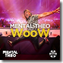 Cover: Mental Theo - WooW