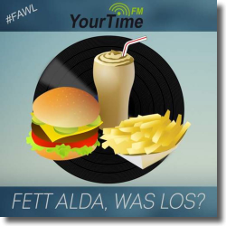 Cover: YourTime-FM - Fett Alda, was  los?