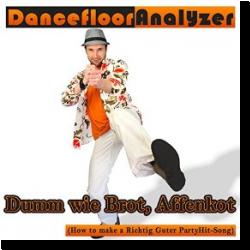 Cover: Danceflooranalyzer - Dumm wie Brot, Affenkot