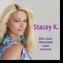 Cover:  Stacey K. - Bis zum Himmel und zurück