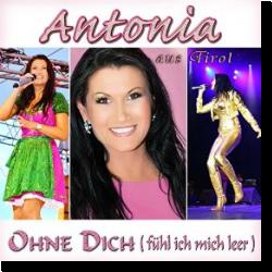 Cover: Antonia aus Tirol - Ohne Dich (fühl ich mich leer)
