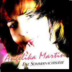 Cover: Angelika Martin - Eine Sommernachtsliebe