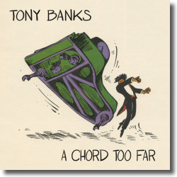 Cover: Tony Banks - A Chord Too Far