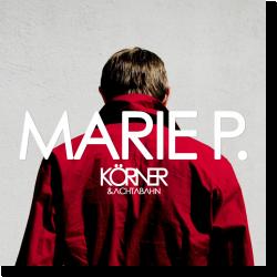Cover: Körner & Achtabahn - Marie P.