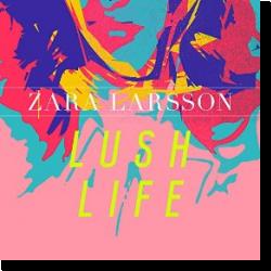 Cover: Zara Larsson - Lush Life