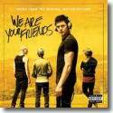 Cover:  We Are Your Friends - Original Soundtrack