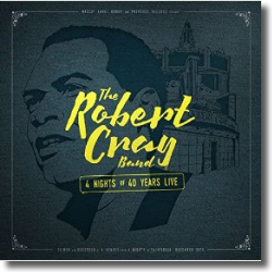 Cover: The Robert Cray Band - 4 Nights Of 40 Years Live