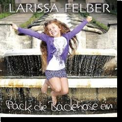 Cover: Larissa Felber - Pack die Badehose ein