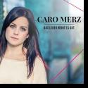 Cover:  Caro Merz - Das Leben meint es gut
