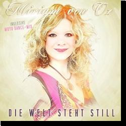 Cover: Miriam von Oz - Die Welt steht still (Moyo Dance-Mix)