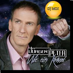 Cover: Jürgen Peter - Wie ein Komet (DJ Mix)