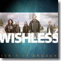 Wishless - It Isn't Enough