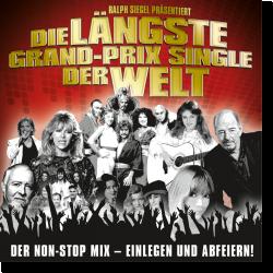 Cover: Ralph Siegel - Die längste Grand-Prix-Single der Welt