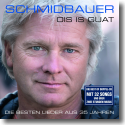 Cover:  Schmidbauer - Ois is guat - Das Beste aus 35 Jahren