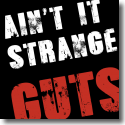 Cover:  Guts - Ain't It Strange