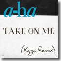 Cover:  a-ha - Take On Me (Kygo Remix)