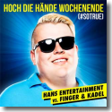Cover:  Hans Entertainment vs. Finger & Kadel - Hoch die Hände Wochenende (#sotrue)