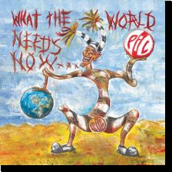 Cover: Public Image Ltd. (PiL) - What the World Needs Now...