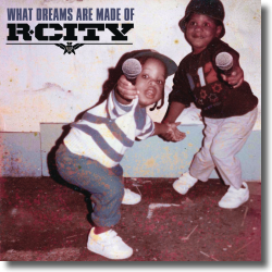 Cover: R. City - What Dreams Are Made Of