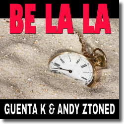 Cover: Guenta K & Andy Ztoned - Be La La