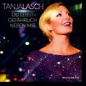 Cover: Tanja Lasch - Du lebst gefährlich neben mir