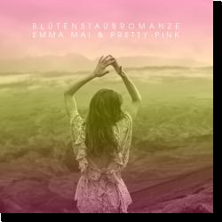 Cover: Emma Mai & Pretty Pink - Blütenstaubromanze