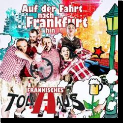 Cover: Fränkisches Tollhaus - Auf der Fahrt nach Frankfurt hin