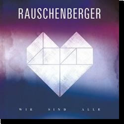 Cover: Rauschenberger - Wir sind alle