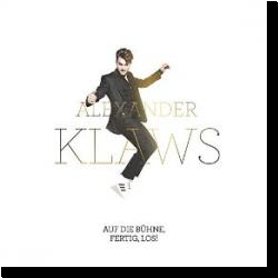 Cover: Alexander Klaws - Auf die Bühne, fertig, los!