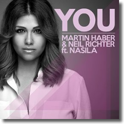 Cover: Martin Haber & Neil Richter feat. Nasila - You