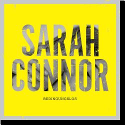 Cover: Sarah Connor - Bedingungslos