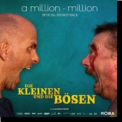 Cover: Die Kleinen und die Bösen - A Million Million