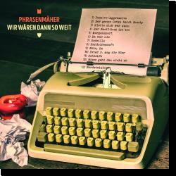 Cover: Phrasenmäher - Wir wären dann so weit
