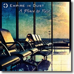 Cover: Empire in Dust - A Place To Rest