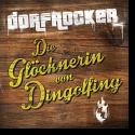 Cover: Dorfrocker - Die Glöcknerin von Dingolfing