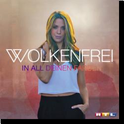 Cover: Wolkenfrei - In all deinen Farben